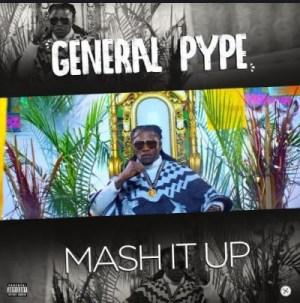 General Pype - Mash It Up